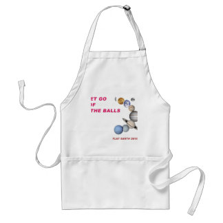 Let Go of the Balls - Flat Earth 2016 Standard Apron