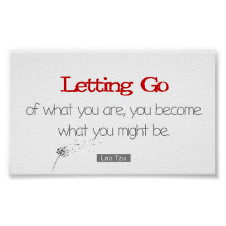 Let Go of What You are Lao Tzu Quote Poster