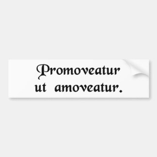 Let him be promoted to get him out of the way. bumper sticker