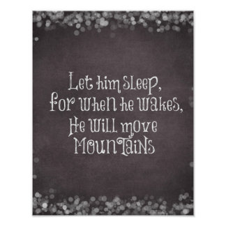 Let Him Sleep He will Move Mountains Baby Quote Posters