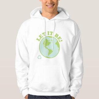 Let It Be Green Earth Hoodie