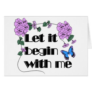 Let It Begin With Me Note Card