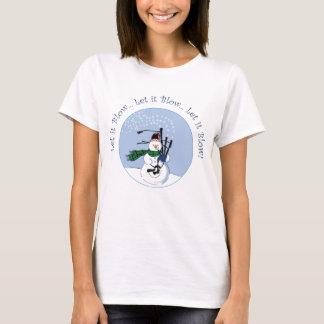 Let It Blow, Let it Blow, Let it Blow T-Shirt