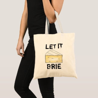 Let It Brie (Be) French Food Creamy Cheese Wedge Tote Bag