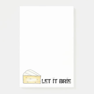 LET IT BRIE (BE) Funny Cheese Wedge Foodie Chef Post-it Notes