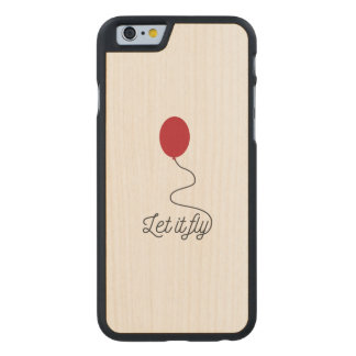 Let it fly balloon Ziw7l Carved Maple iPhone 6 Case