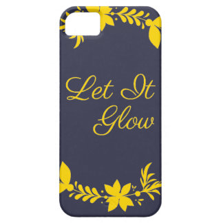 Let It Glow Case For The iPhone 5