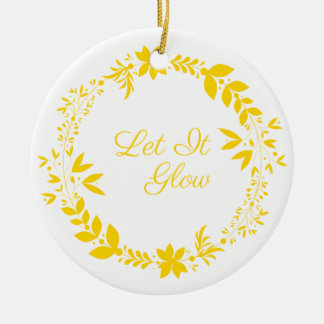 Let It Glow Ceramic Ornament