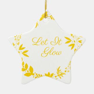 Let It Glow Ceramic Star Ornament