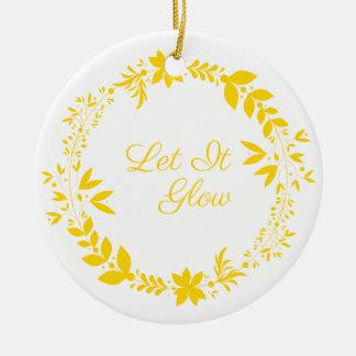 Let It Glow Round Ceramic Ornament