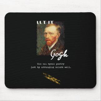 Let It Gogh Vincent Van Gogh Quote Saying Portrait Mouse Pad