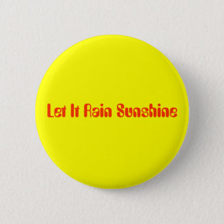 Let It Rain Sunshine 2 Inch Round Button