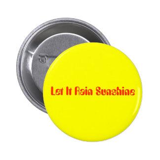 Let It Rain Sunshine 2 Inch Round Button