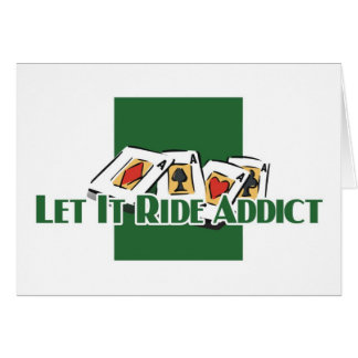 Let it Ride addict's greetings Card
