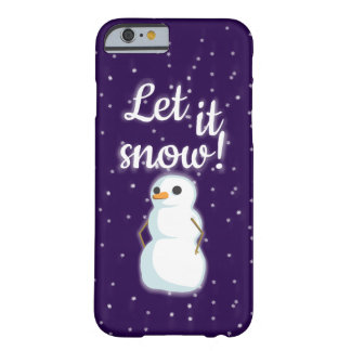 """""""Let it snow"""" Barely There iPhone 6 Case"""