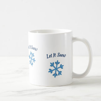 Let It Snow, Let It Snow, Let It Snow Coffee Mug