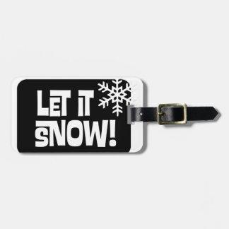 Let it Snow snowflake text Luggage Tag