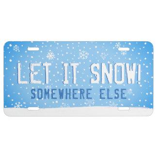 Let it Snow! Somewhere Else License Plate