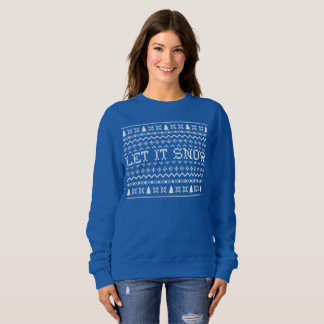 Let It Snow Ugly Sweater Sweatshirt