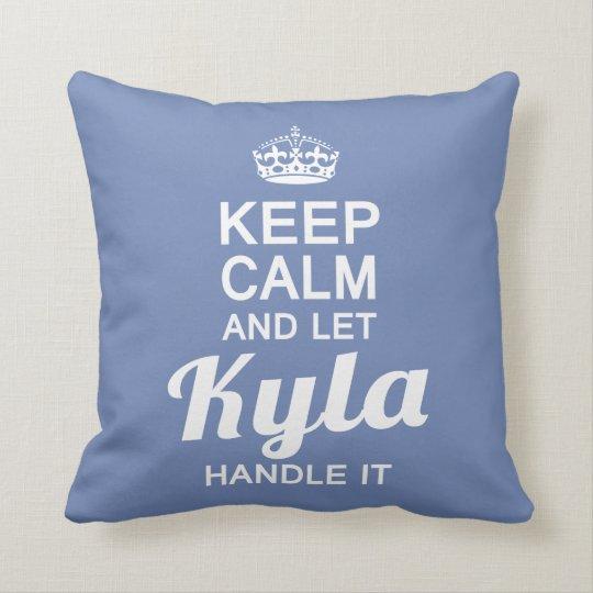 Let Kyla handle it Throw Pillow