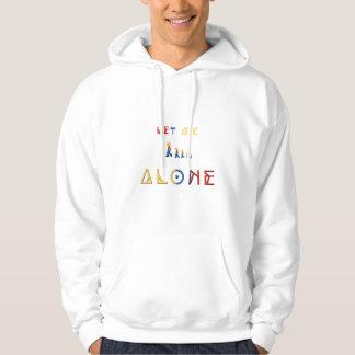 Let Me Alone Hoodie