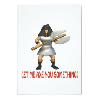 Let Me Axe You Something Card