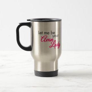 Let Me Be Your Avon Lady 15 oz Travel Mug