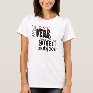 Let me be your direct object T-Shirt