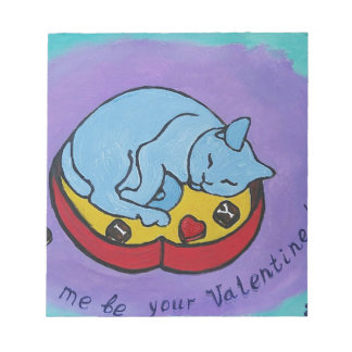 Let me be your Valentine Notepad