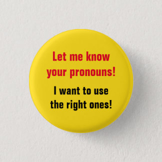 """""""Let me know your pronouns!"""" 1 Inch Round Button"""