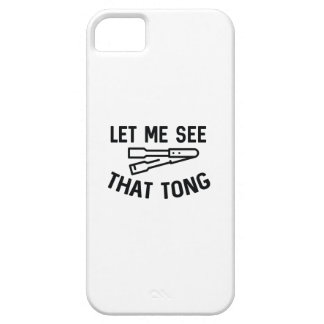 Let Me See That Tong iPhone 5 Cases