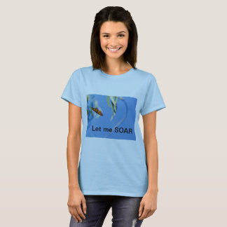 Let me SOAR T-Shirt