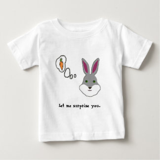 Let me surprise you baby T-Shirt