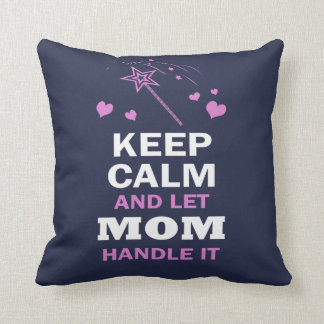 LET MOM HANDLE IT... THROW PILLOW