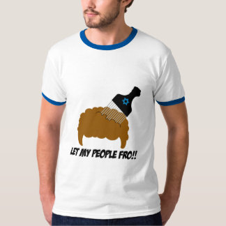 Let My People Fro T-Shirt