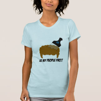 Let My People Fro Tee Shirt
