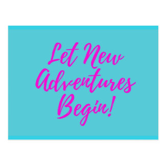 Let New Adventures Begin Postcard