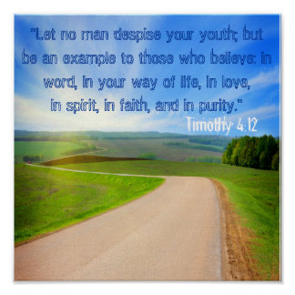 Let No Man Despise Your Youth Tim 4:12 Poster