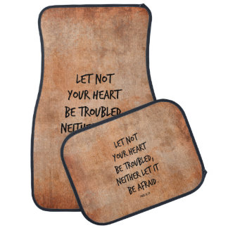 Let not your heart be troubled bible verse auto mat