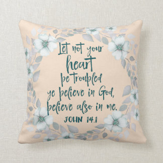 Let Not your heart be troubled Bible Verse Throw Pillow