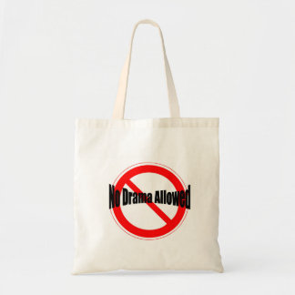 Let people know there's no room for drama tote bag