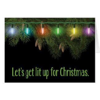 """""""Let's Get Lit Up"""" Funny Christmas Card"""