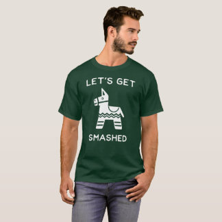 Let's get smashed fun drinking graphic T-Shirt