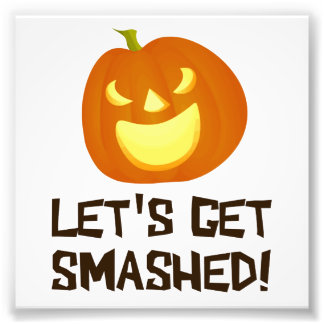 Let s Get Smashed Halloween Party Art Photo