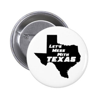 Let s Mess With Texas Black Pinback Button
