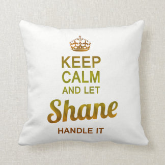 Let Shane handle it Throw Pillow