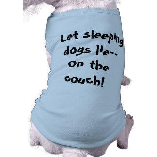 Let Sleeping Dogs Lie Dog Shirt