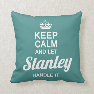 Let Stanley handle it! Throw Pillow