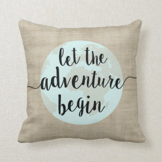 Let the Adventure Begin Big World Quote Pillow