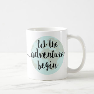 Let the Adventure Begin Coffee Mug